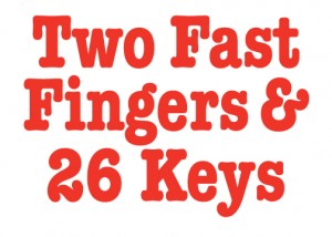 Two Fast Fingers & 26 Keys
